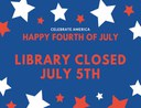 Library Closed Monday July 5, 2021