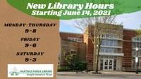 New Hours Start Monday June 14, 2021